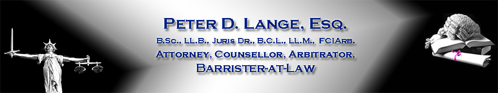 Peter D. Lange, Esq., Attorney, Counsellor, Arbitrator, Barrister-at-Law